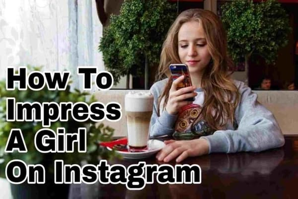 how-to-impress-a-girl-on-instagram