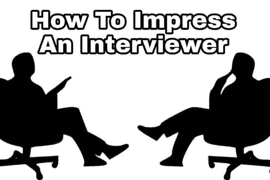 how to impress an interviewer