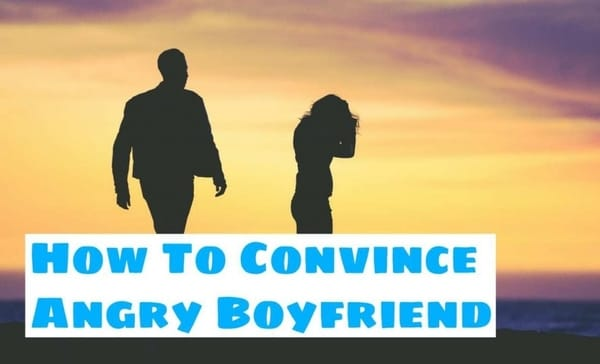 how-to-convince-angry-boyfriend