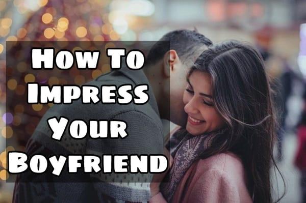 how-to-impress-your-boyfriend