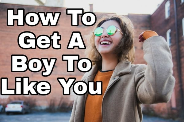 how-to-get-a-boy-to-like-you
